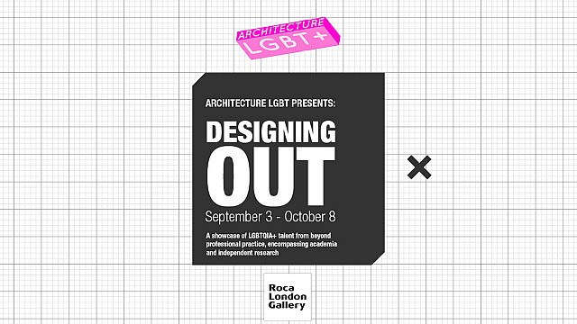 Architecture LGBT+ presents 'Designing Out'